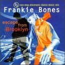 Dj Frankie Bones Escape From Brooklyn Nighttripper F.Bones Flaptrack Hedger Damm Breaks Mindscape +