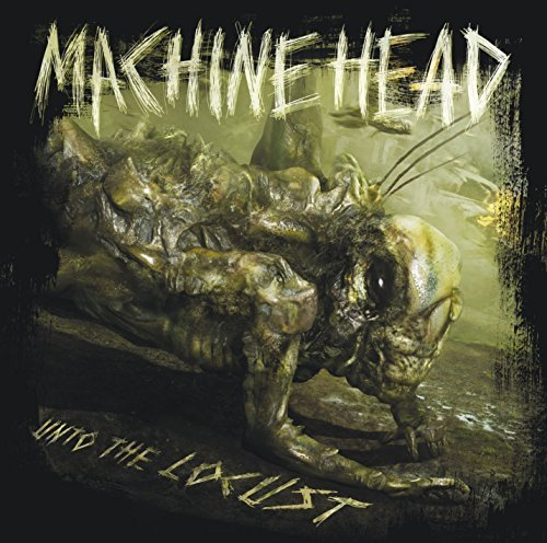 Machine Head Unto The Locust