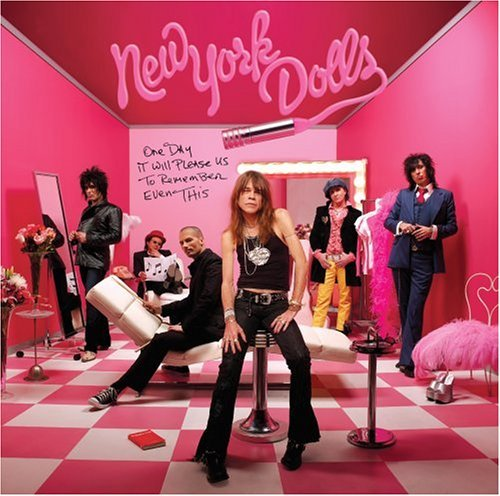 New York Dolls One Day It Will Please Us To R One Day It Will Please Us To R