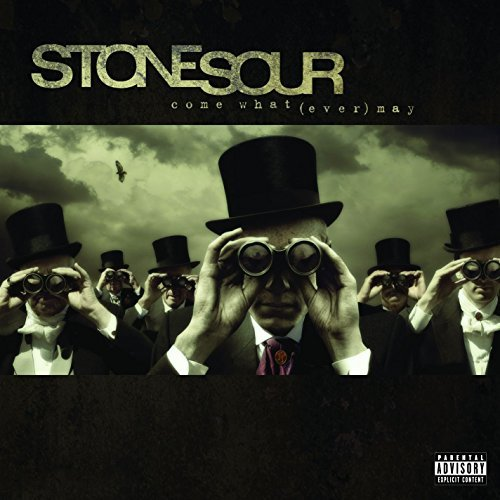 Stone Sour Come What(ever) May Explicit Version