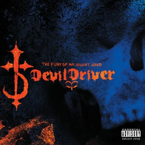 Devildriver Fury Of Our Maker's Hand Explicit Version