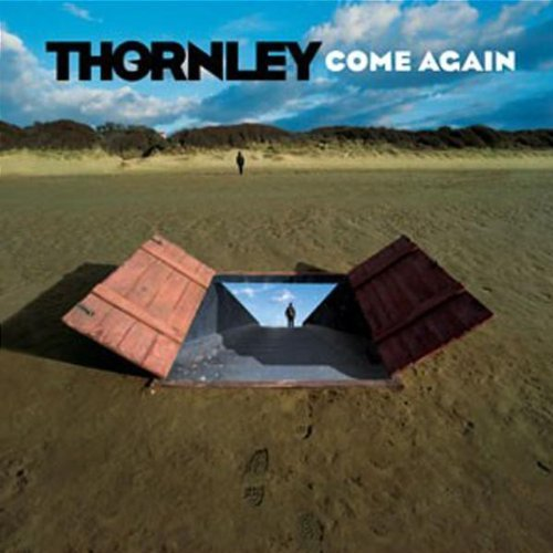 Thornley Come Again