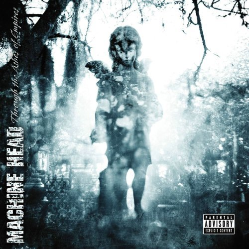 Machine Head Through The Ashe Explicit Version