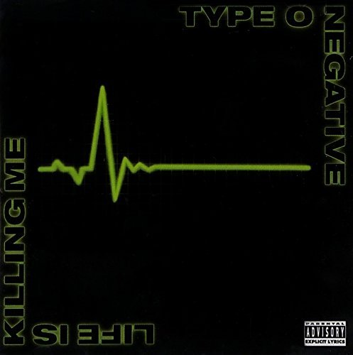 Type O Negative Life Is Killing Me Explicit Version