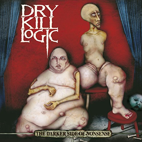 Dry Kill Logic Darker Side Of Nonsence Explicit Version