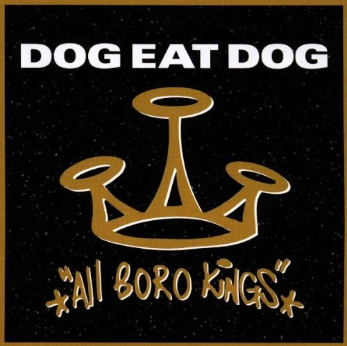 Dog Eat Dog All Boro Kings