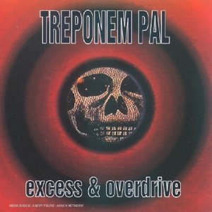 Treponem Pal Excess & Overdrive