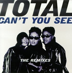 Total Can't You See