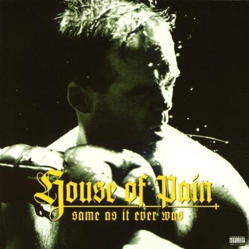 House Of Pain Same As It Ever Was Explicit Version