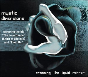 Mystic Diversions Crossing Liquid Mirror