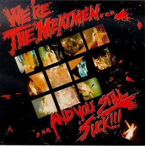 Meatmen We're The Meatmen...& You Stil