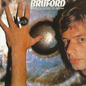 Bill Bruford Feels Good To Me