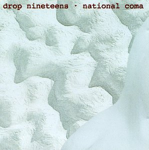 Drop Nineteens National Coma