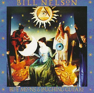 Nelson Bill Blue Moons & Laughing Guitars