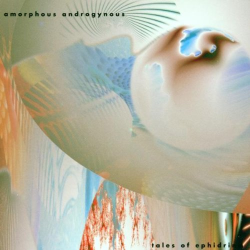 Amorphous Androgynous Tales Of Ephidrena