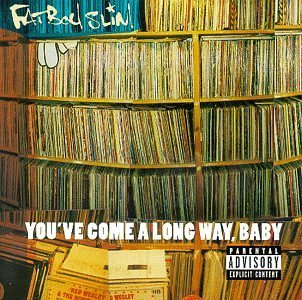 Fatboy Slim You've Come A Long Way Baby Explicit Version