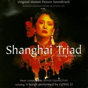 Shanghai Triad Soundtrack