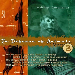 In Defense Of Animals Vol. 2 In Defense Of Animals Elastica White Zombie Harvey In Defense Of Animals