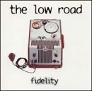 Low Road Fidelity