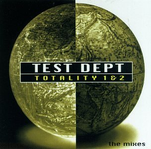 Test Dept. Totality 1 & 2 The Remixes