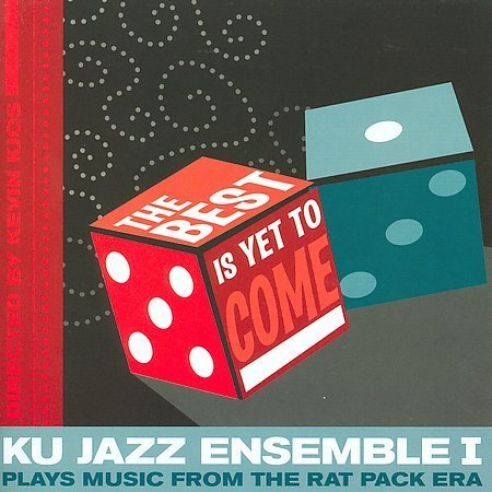 Ku Jazz Ensemble 1 Best Is Yet To Come