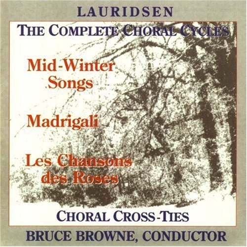 M. Lauridsen Complete Choral Cycles
