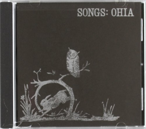Songs Ohia Songs Ohia