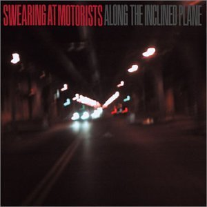 Swearing At Motorists Along The Incline Plane Ep