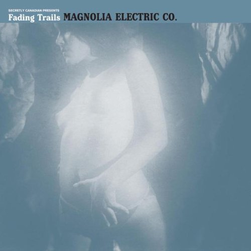 Magnolia Electric Co. Fading Trails