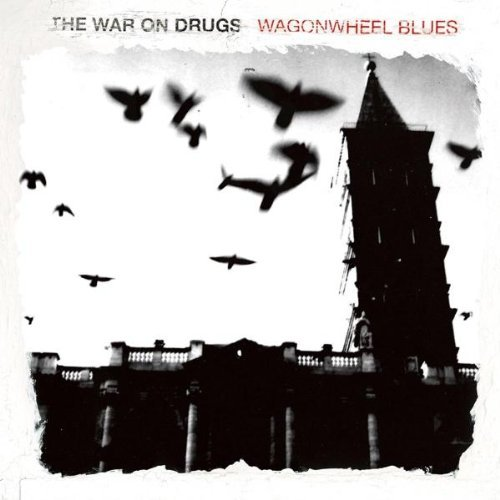 War On Drugs Wagonwheel Blues