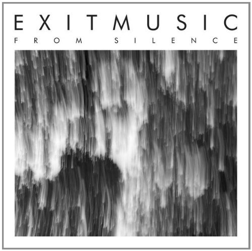 Exitmusic From Silence