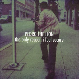 Pedro The Lion Only Reason I Feel Secure