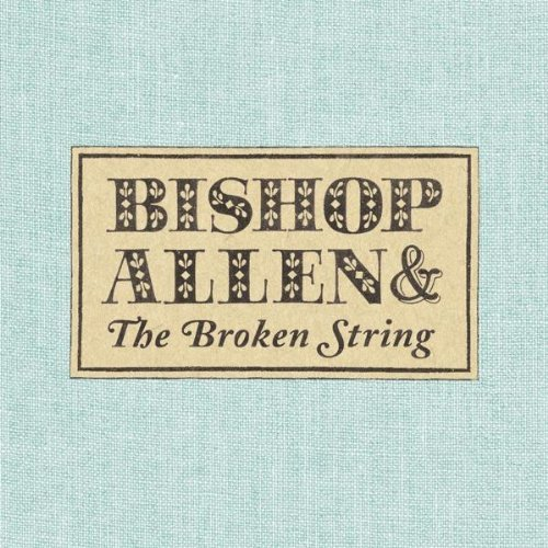 Bishop Allen Broken String