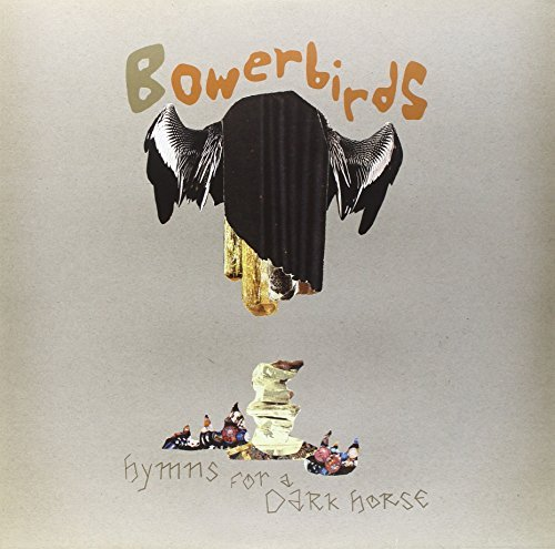 Bowerbirds Hymns For A Dark Horse