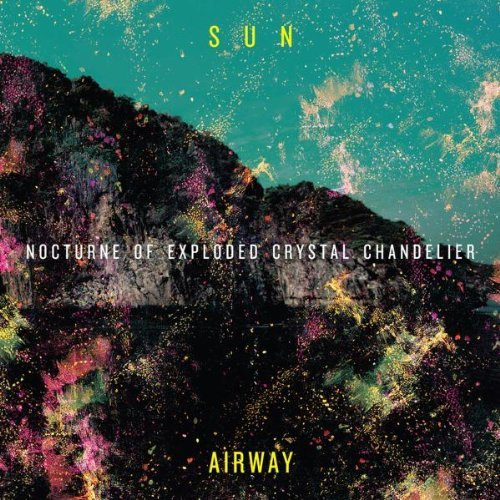 Sun Airway Nocturne Of Exploded Crystal C