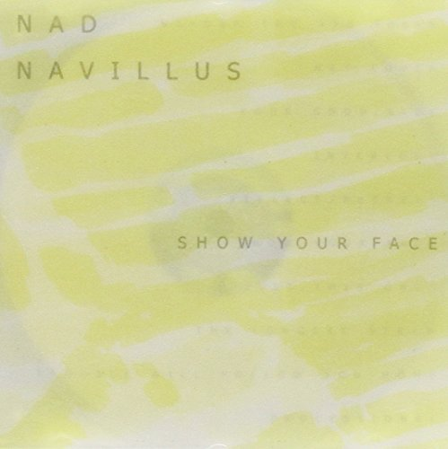 Nad Navillus Show Your Face