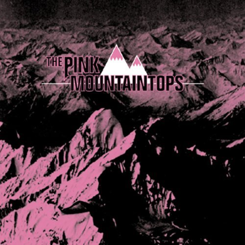 Pink Mountaintops Pink Mountaintops