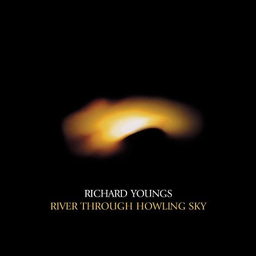 Richard Youngs River Through Howling Sky