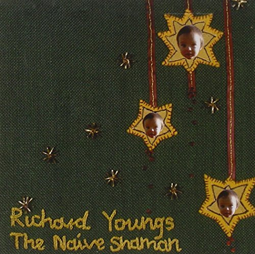 Richard Youngs Naive Shaman