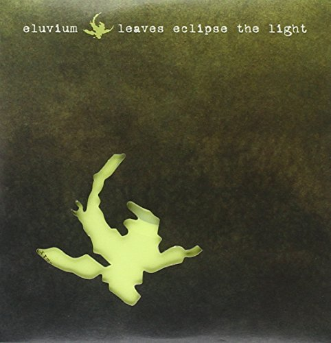 Eluvium Leaves Eclipse The Light