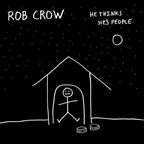 Rob Crow He Thinks He's People