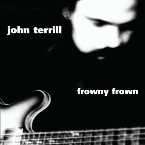 John Terrill Frowny Frown