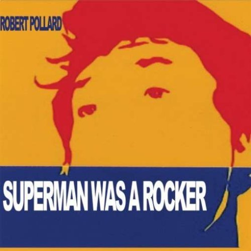 Pollard Robert Superman Was A Rocker