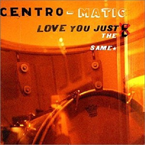 Centro Matic Love You Just The Same