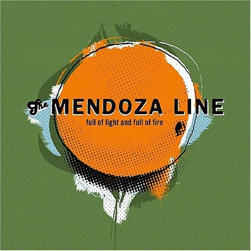 Mendoza Line Full Of Light & Full Of Fire