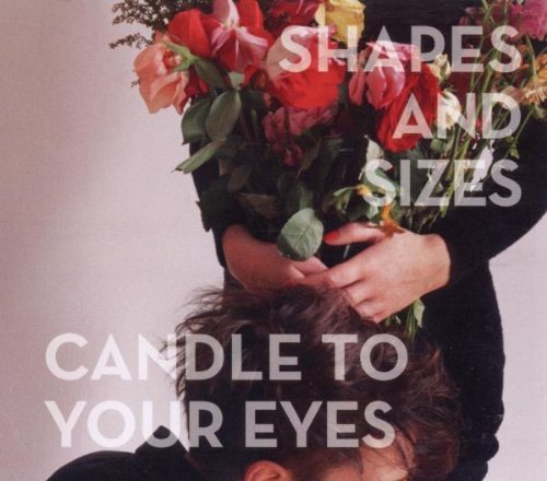 Shapes & Sizes Candle To Your Eyes