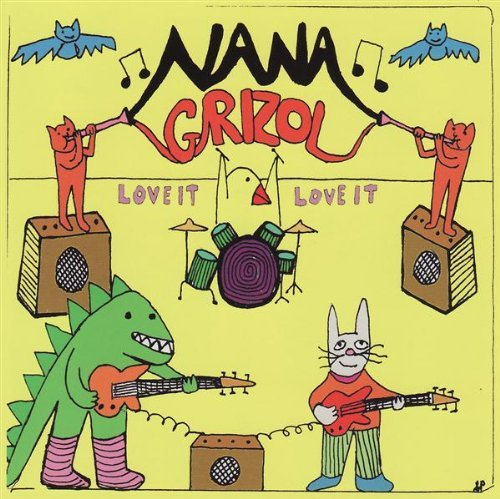 Nana Grizol Love It Love It