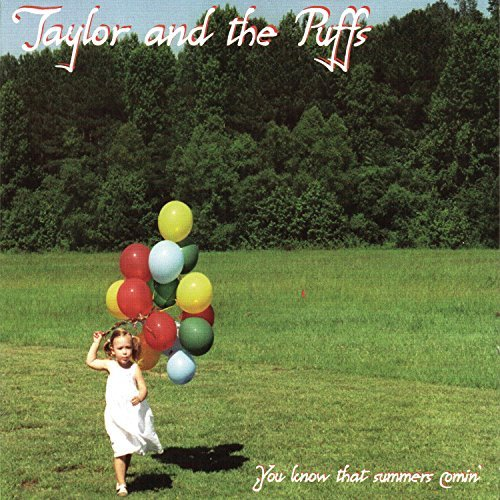 Taylor & The Puffs You Know That Summers Comin'