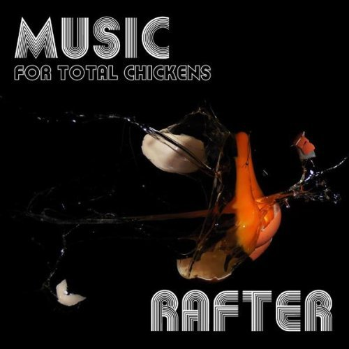 Rafter Music For Total Chickens