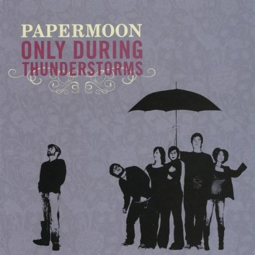 Paper Moon Only During Thunderstorms